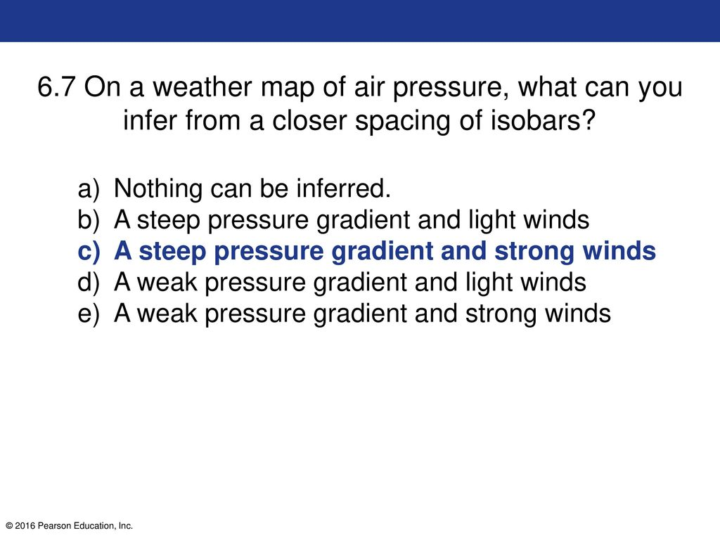 A Steep Or Strong Pressure Gradient Appear On A Weather Map As.6 1 Which Of The Following Instruments Is Used To Measure