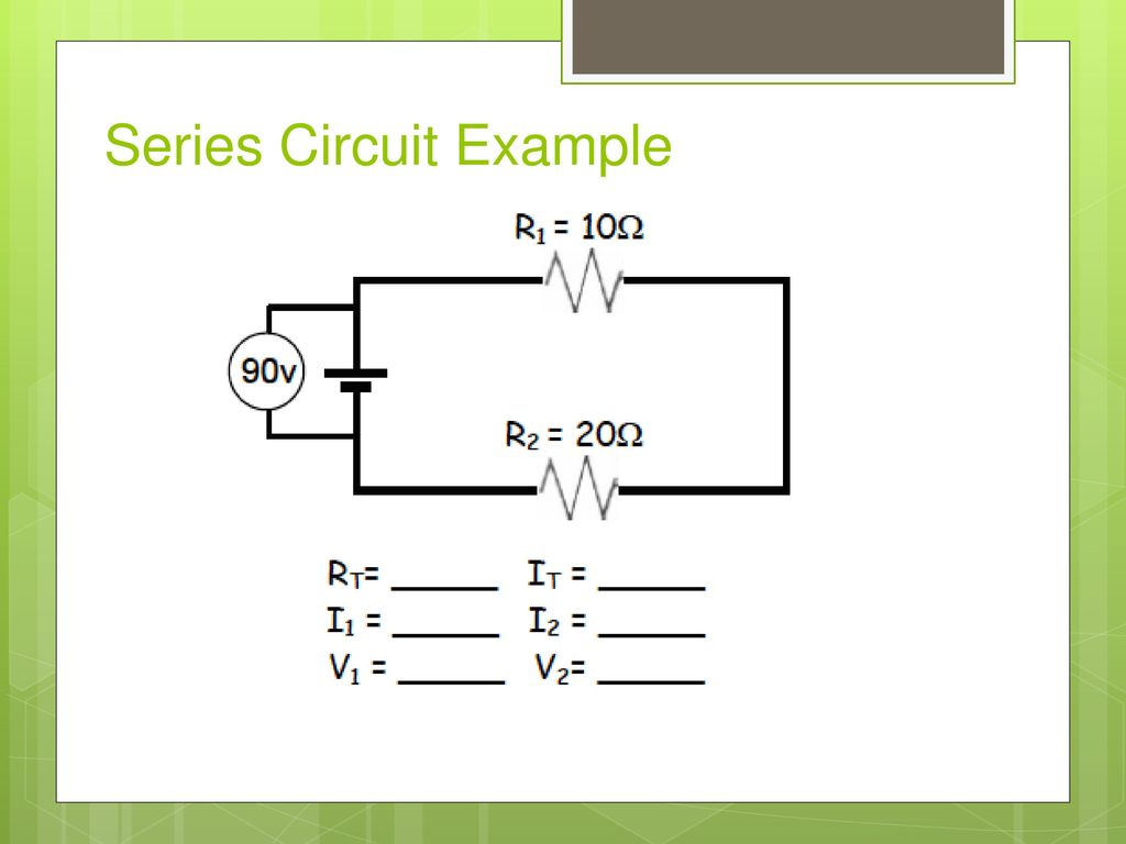Ohms Law Current Electricity Series Circuits Ppt Download Circuit Examples Real Life Added To The 23 Example