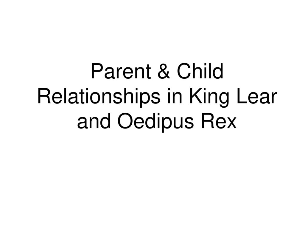parent child relationships in king lear