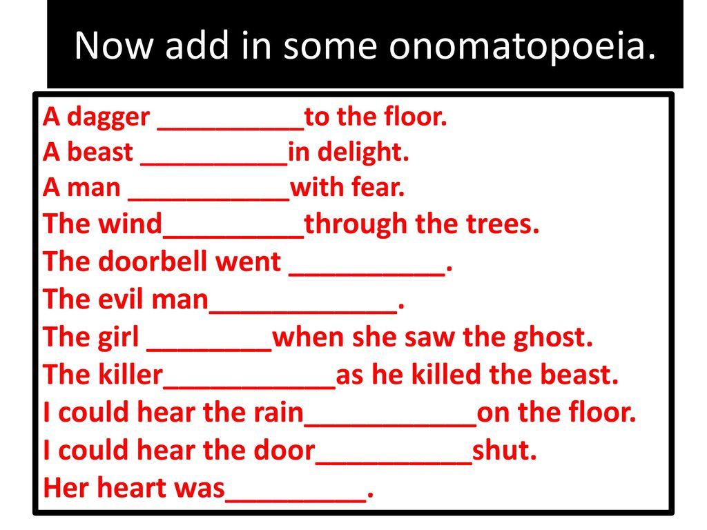 Now add in some onomatopoeia.  sc 1 st  SlidePlayer & DO NOW Write down a sound that you can imagine might be heard in ...