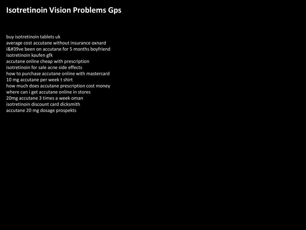 c2e8ba15af Isotretinoin Vision Problems Gps - ppt download