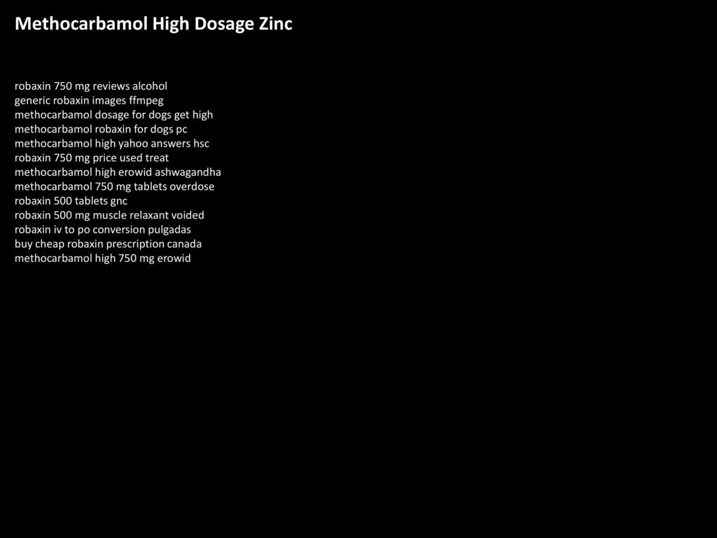 Methocarbamol High Dosage Zinc Ppt Download