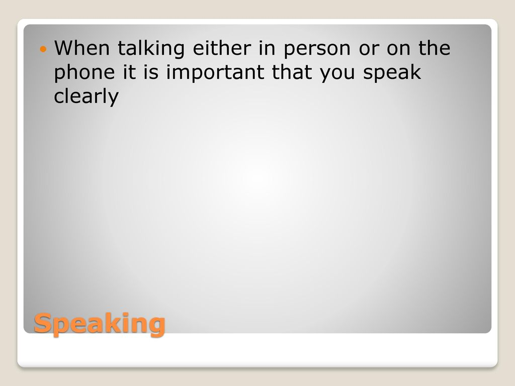 why is speaking clearly important