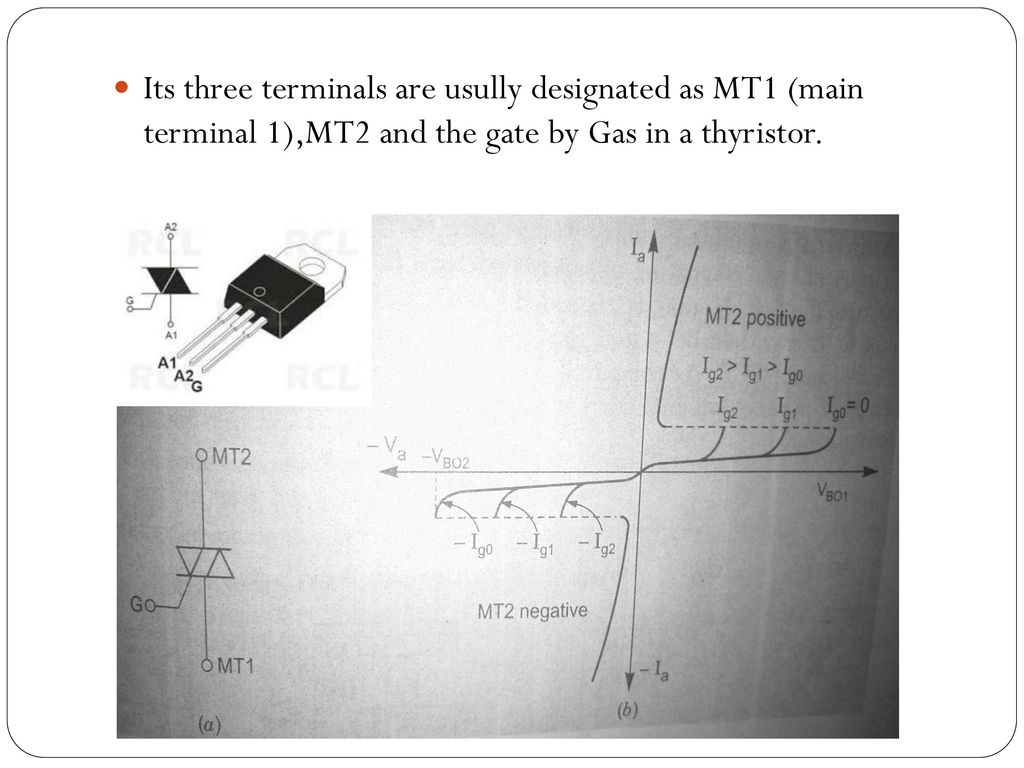 Other Members Of Thyristor Family Ppt Download Time Delay Circuit Using A Ujt And Two Scrs Diagram 12 Its Three Terminals Are Usully Designated As Mt1 Main Terminal 1mt2 The Gate By Gas In