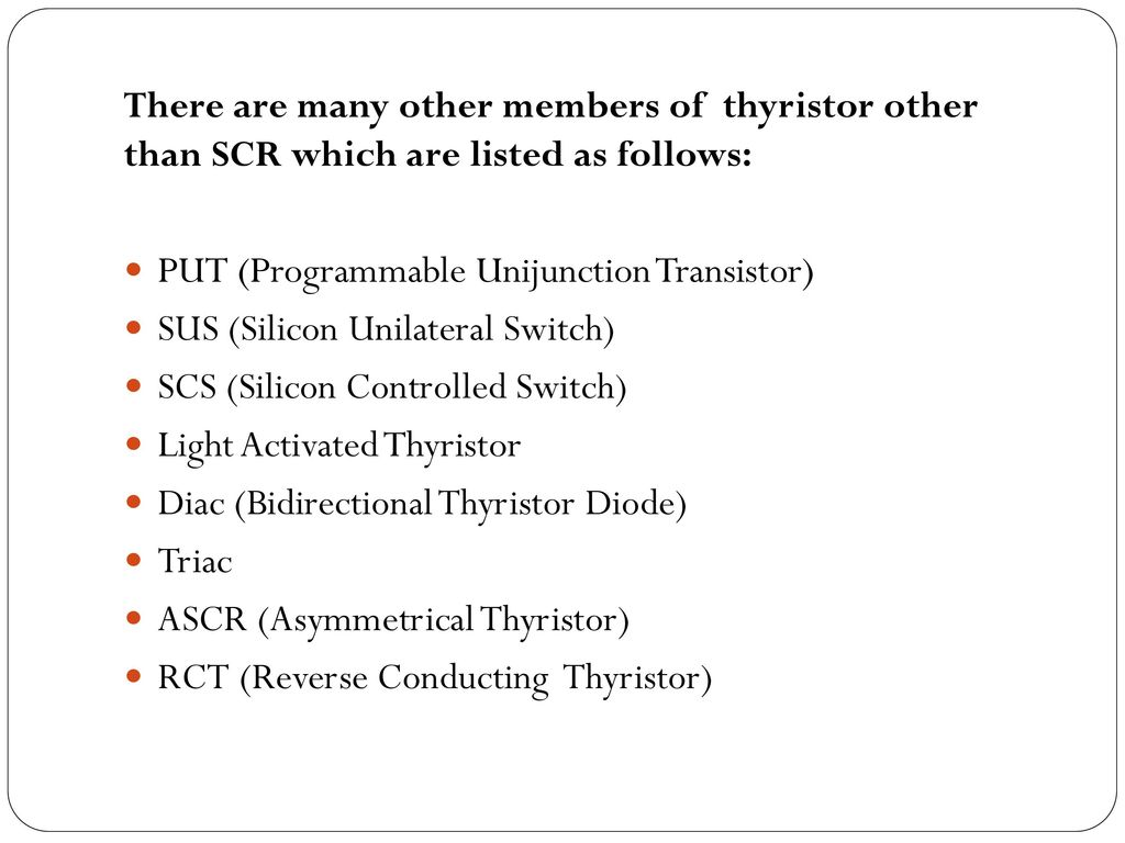 Other Members Of Thyristor Family Ppt Download Scr Need For Thyristors In Power Electronic Circuits Electrical There Are Many Than Which Listed As Follows