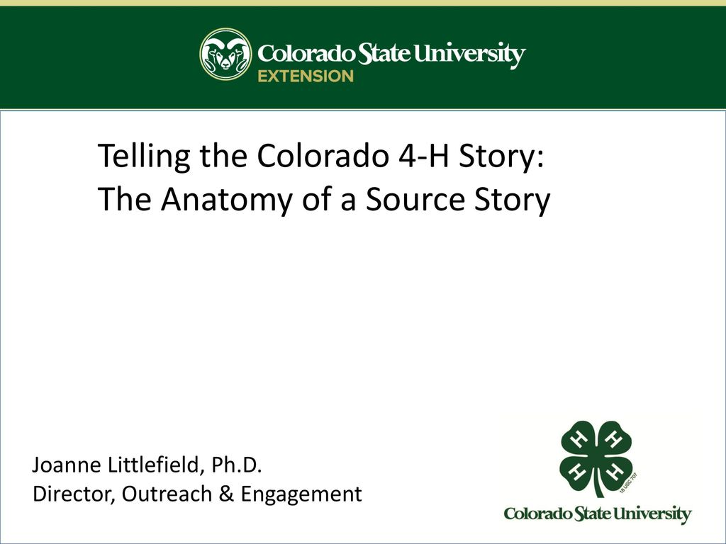 Telling the Colorado 4-H Story: The Anatomy of a Source Story - ppt ...