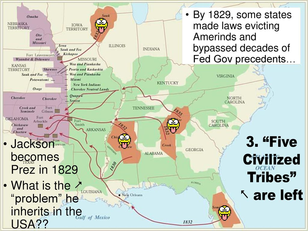 Five Civilized Tribes  Ef 80 A5 Are Left Jackson Becomes Prez In 1829