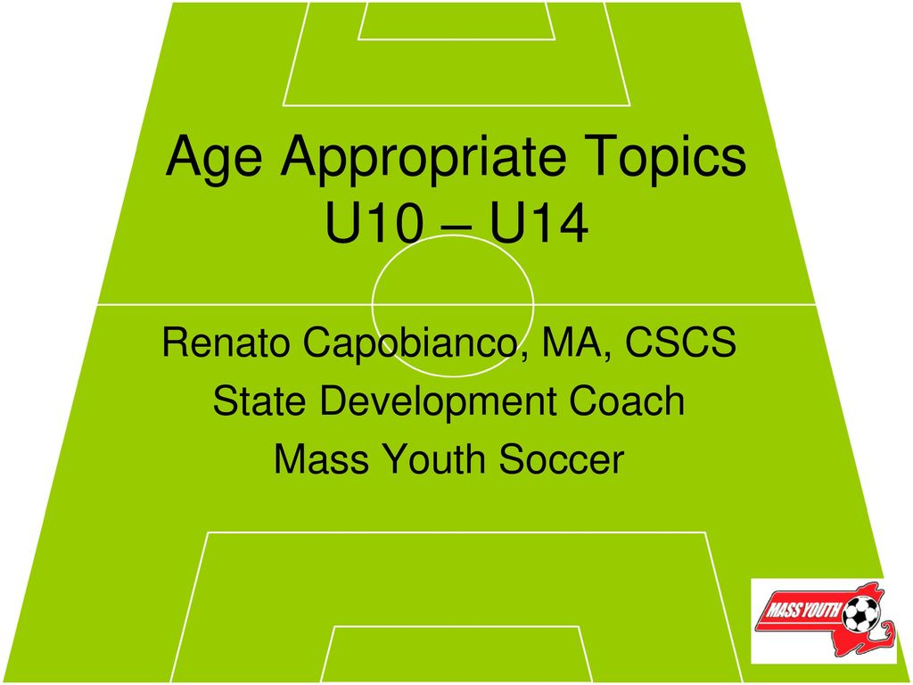 Age Appropriate Topics U10 – U14 - ppt download