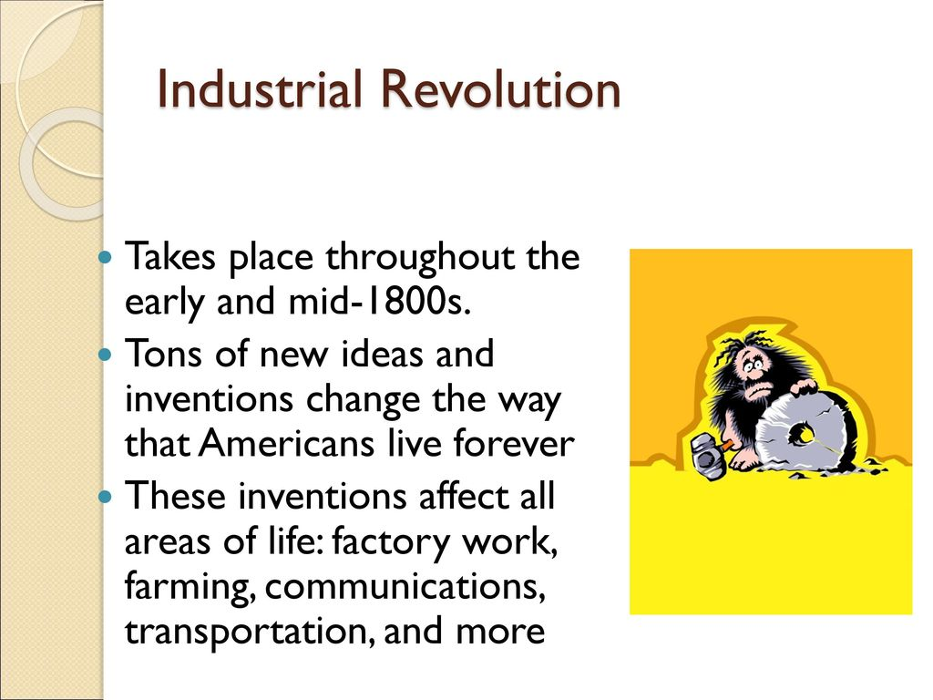 The industrial revolution ppt download 2 industrial revolution takes place throughout the early and mid 1800s tons of new ideas and inventions change the way that americans live publicscrutiny Choice Image