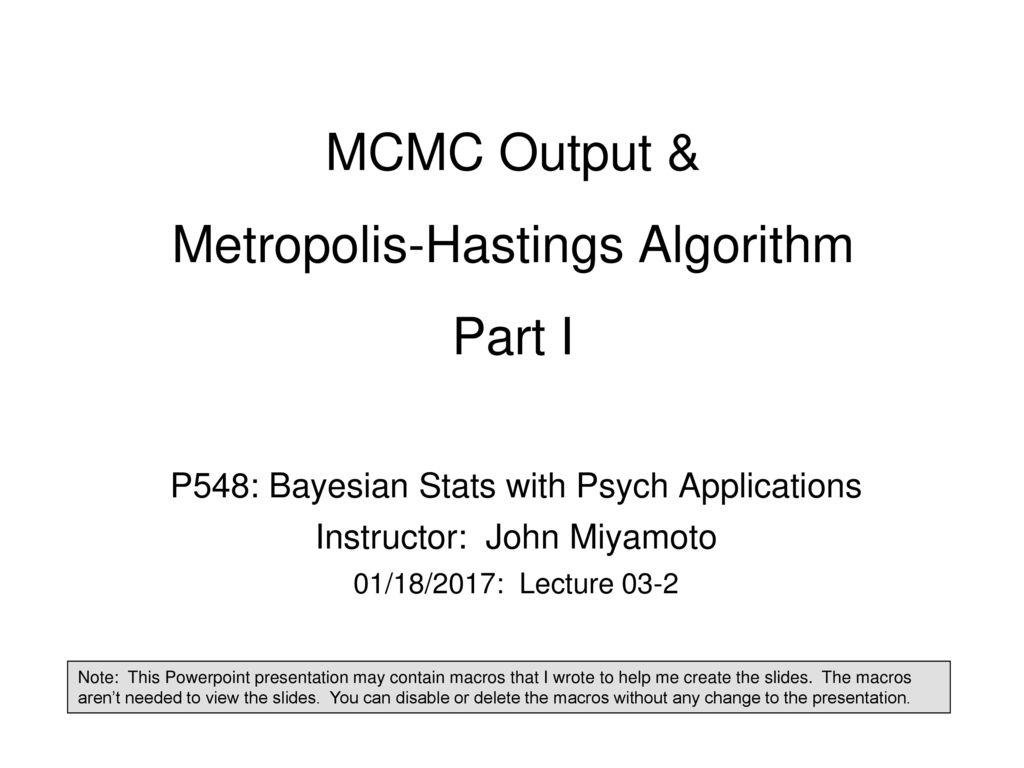 MCMC Output & Metropolis-Hastings Algorithm Part I - ppt download