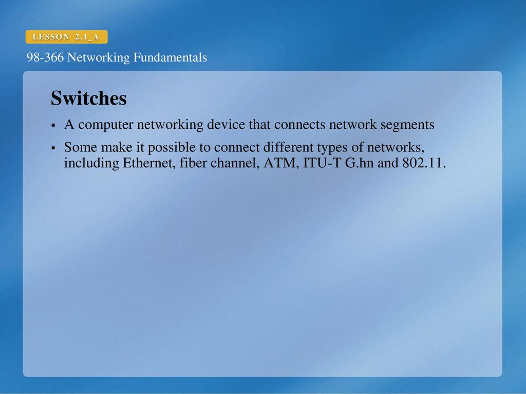 LESSON 2 1_A Networking Fundamentals Understand Switches  - ppt download