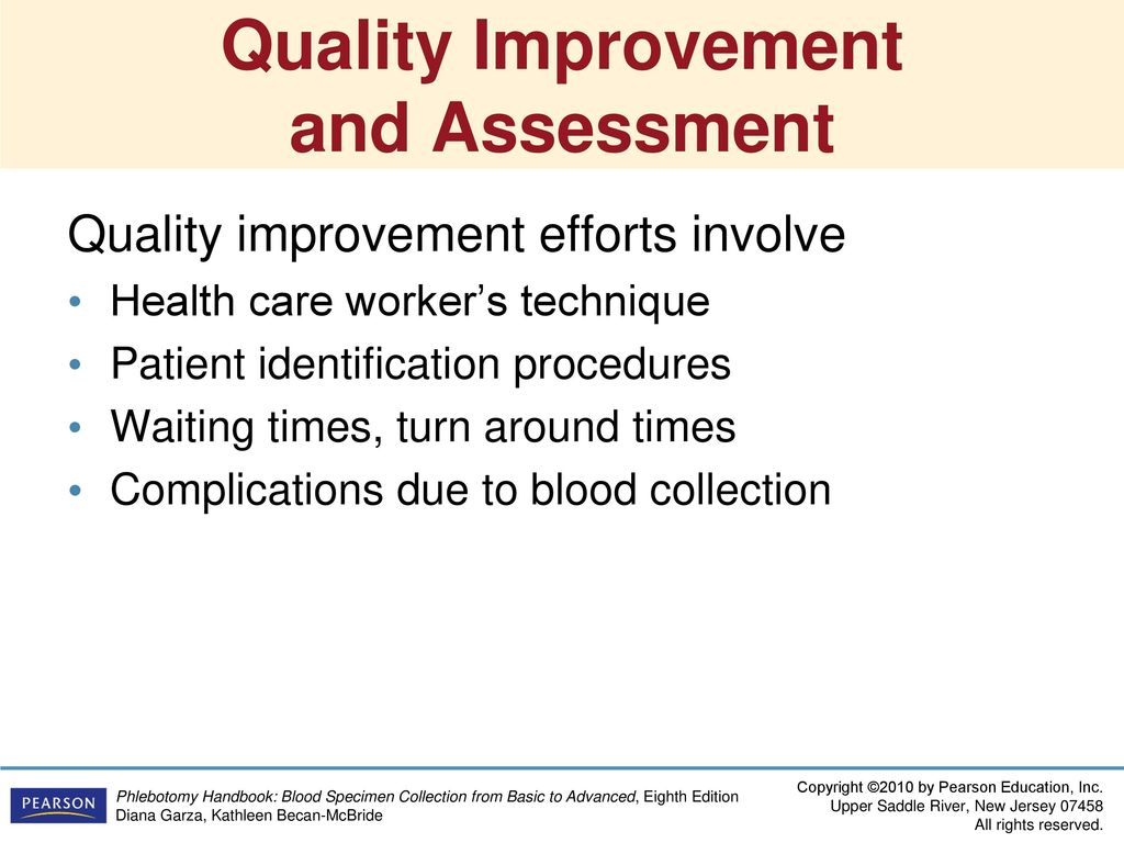 63 Quality Improvement and Assessment Quality improvement efforts involve  Health care worker's technique Patient ...