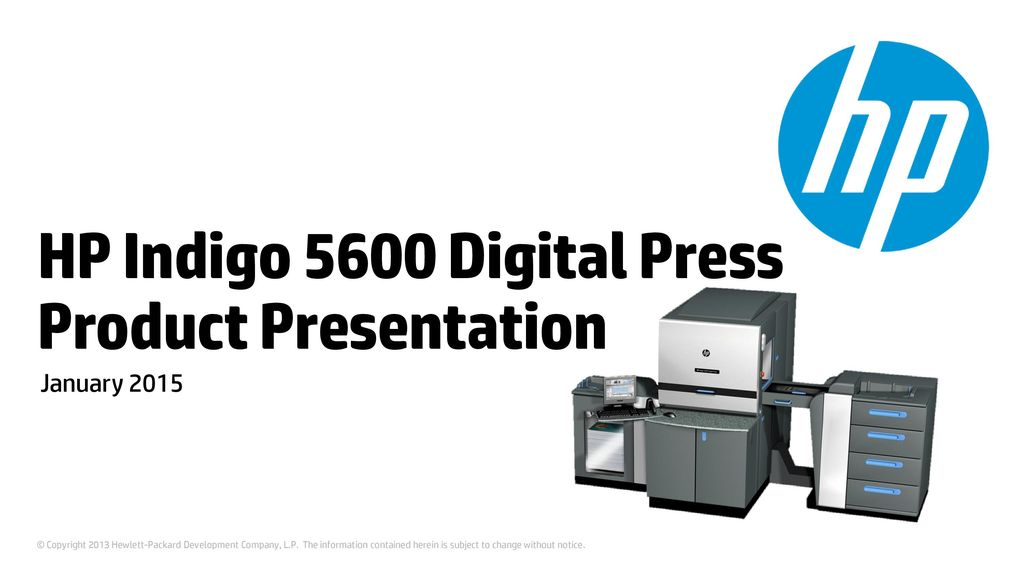 HP Indigo 5600 Digital Press Product Presentation - ppt download