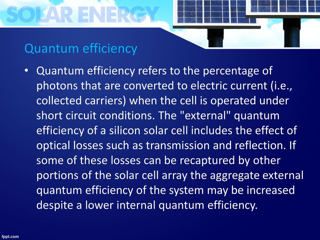 Solar Energy Improvement Techniques Ppt Download Cell Parallel Circuits 10 Quantum Efficiency
