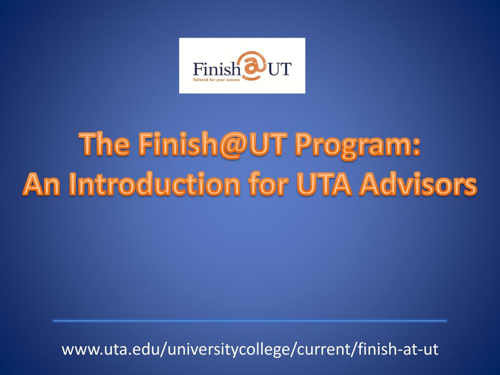 The Program: An Introduction for UTA Advisors - ppt download
