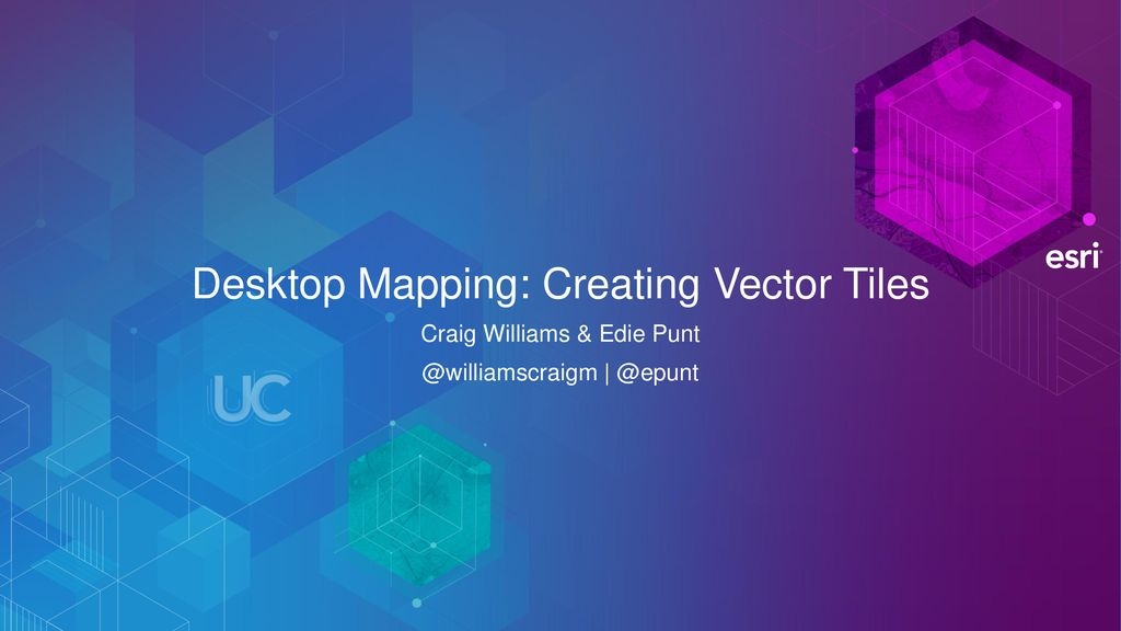 Desktop Mapping: Creating Vector Tiles - ppt download on