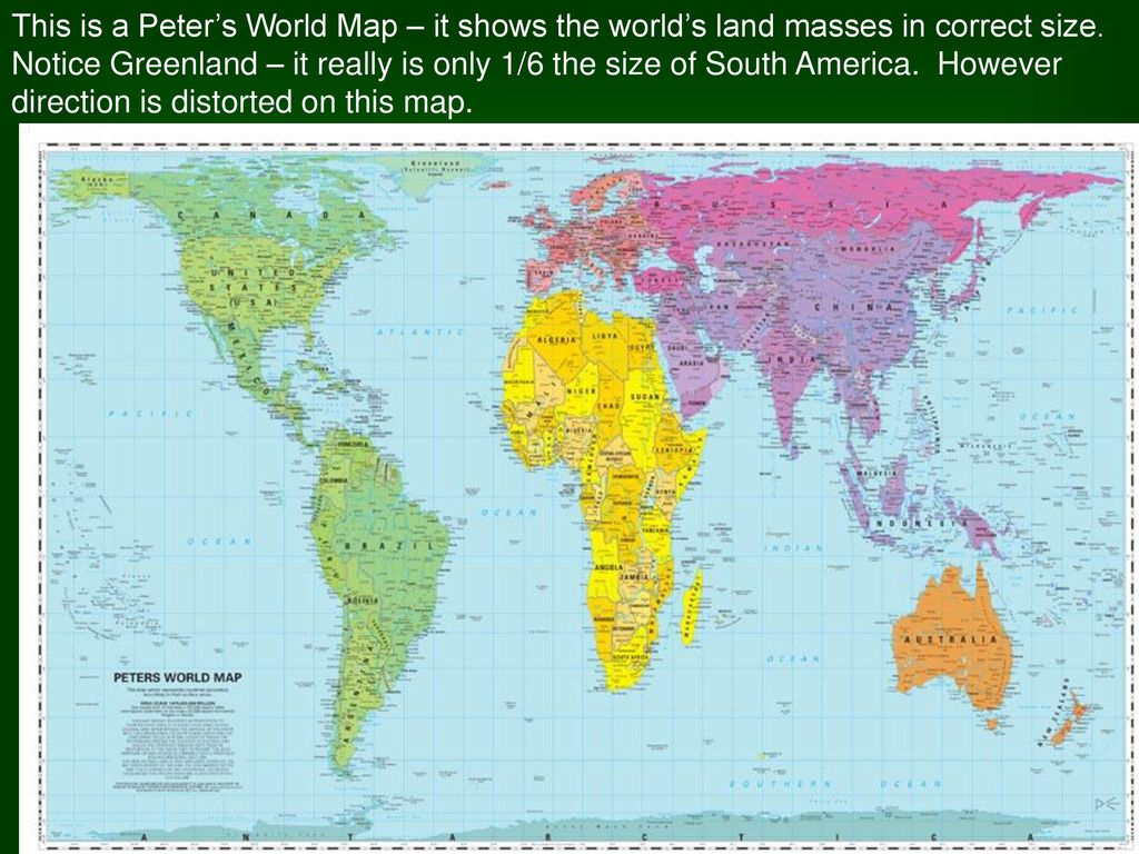 Not everyone sees the world in the same way ppt download this is a peters world map it shows the worlds land masses in correct size gumiabroncs Images