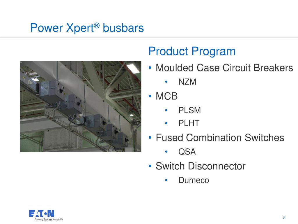 Power Xpert Busbars Features Benefits Ppt Download Between Disconnectors Load Switches Switch And Circuit Qsa Disconnector Dumeco Product Program Moulded Case Breakers Mcb