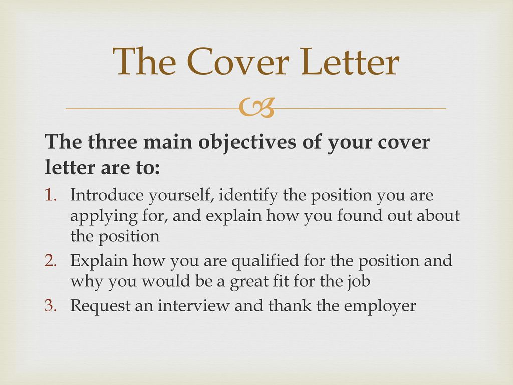 The Cover Letter Three Main Objectives Of Your Are To