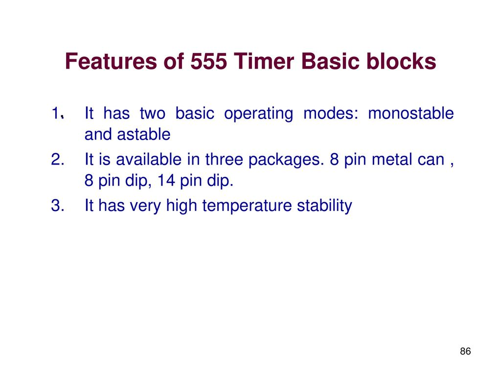 Linear Integrated Circuits And Applications Ppt Download Bistable Multivibrator Mode Of 555 Timer Ic Is The Easiest Features Basic Blocks