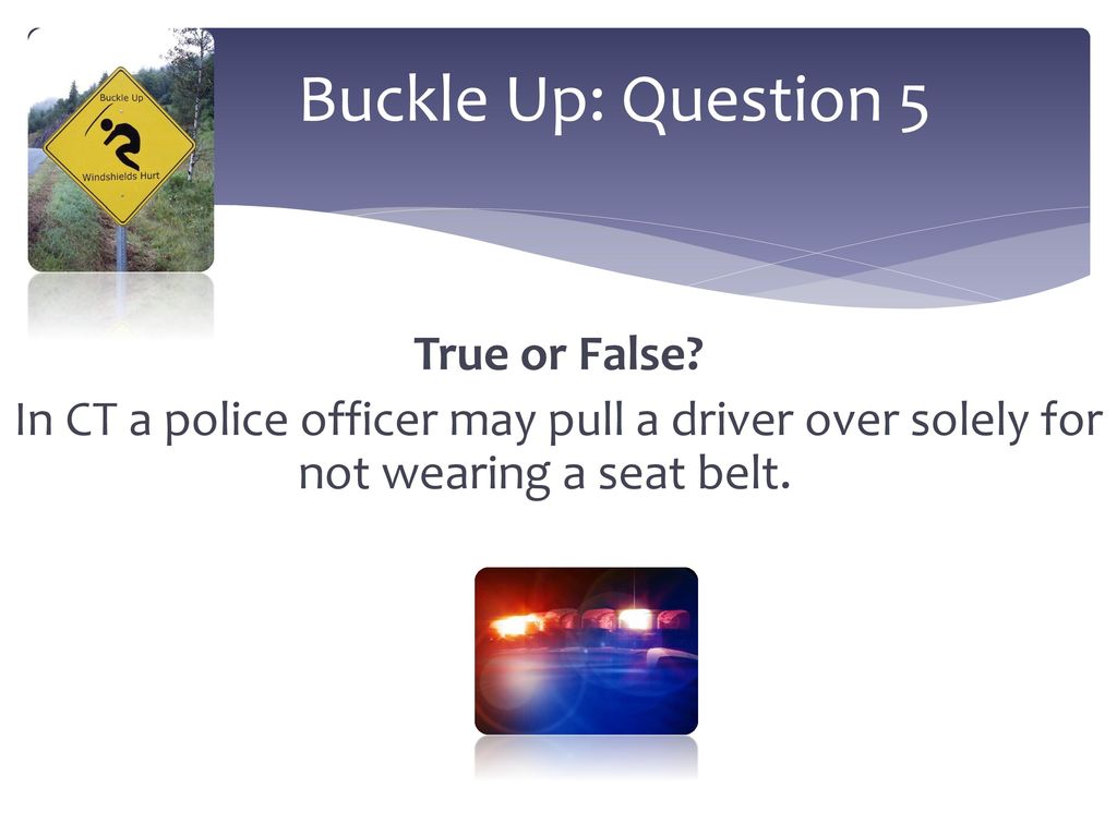 """Buckle Up Our first category is """"Buckle Up""""  These questions will"""