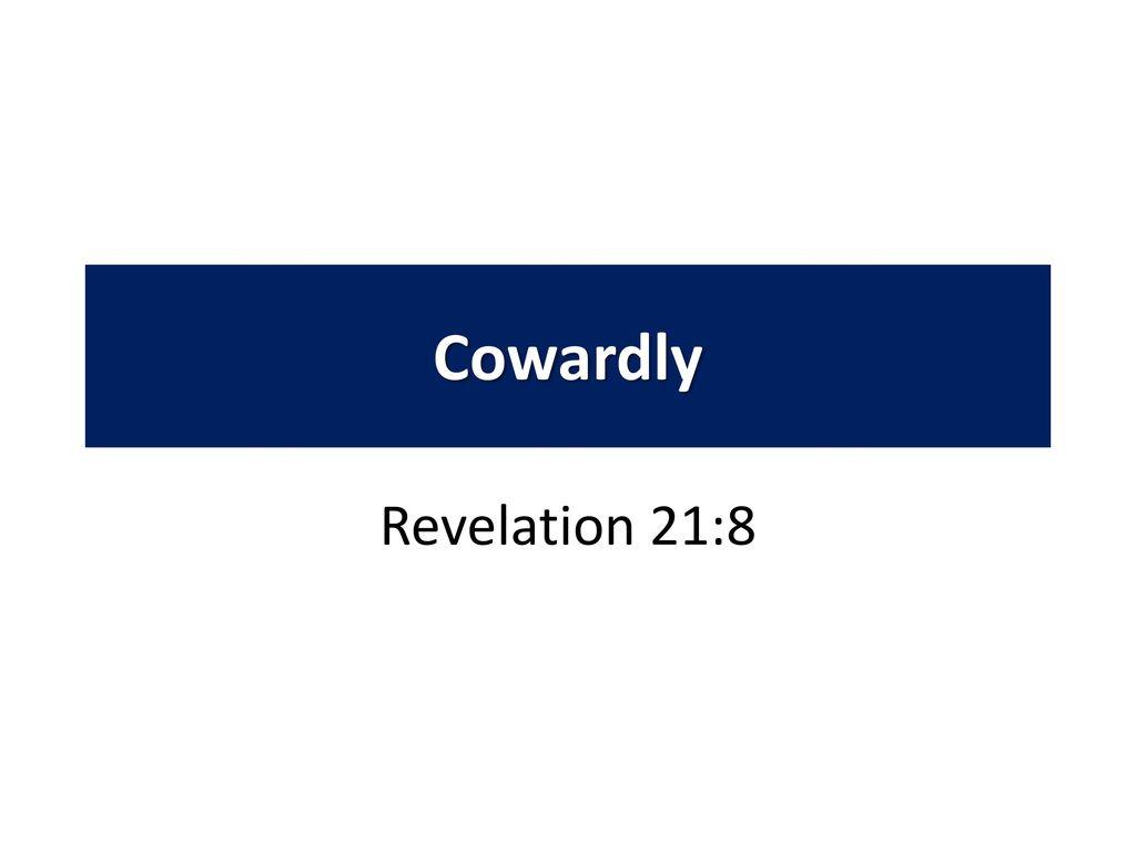 cowardly revelation 21 8 ppt download