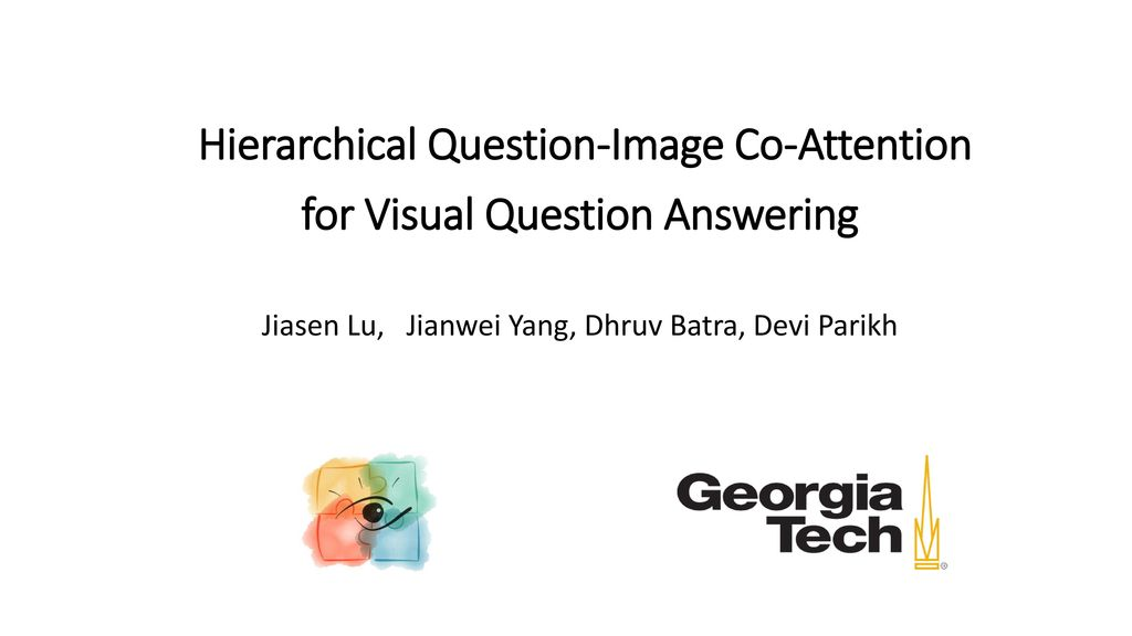 hierarchical question image co attention for visual question