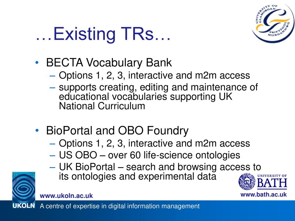 …Existing TRs… BECTA Vocabulary Bank BioPortal and OBO Foundry