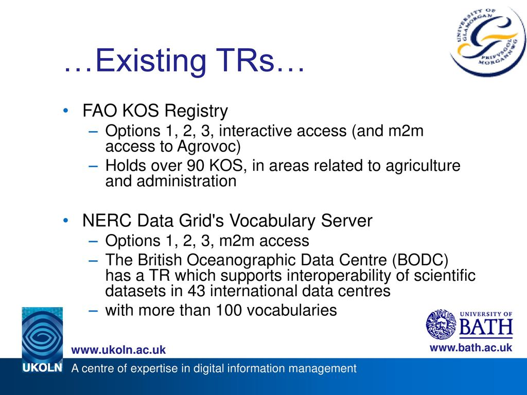 …Existing TRs… FAO KOS Registry NERC Data Grid s Vocabulary Server