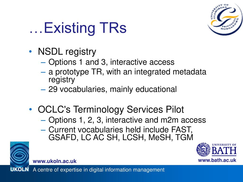 …Existing TRs NSDL registry OCLC s Terminology Services Pilot