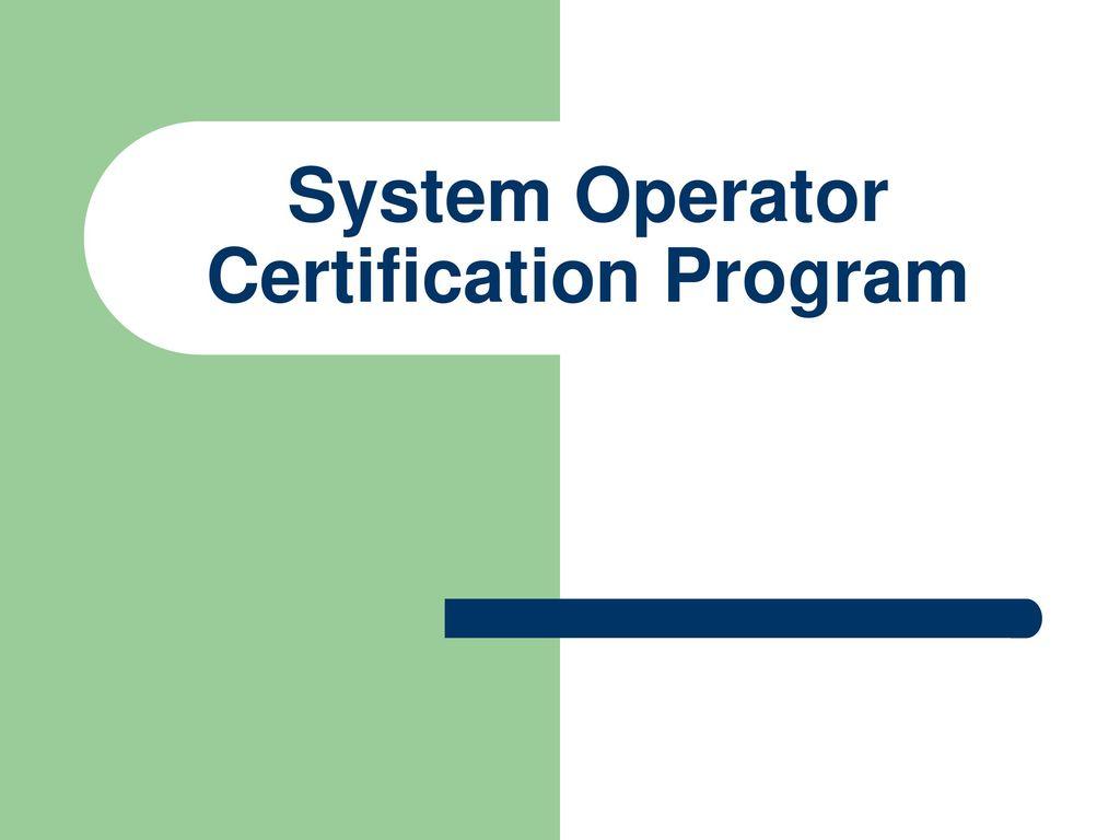 1 System Operator Certification Program