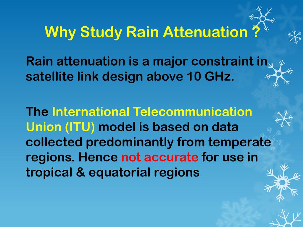 Why Study Rain Attenuation