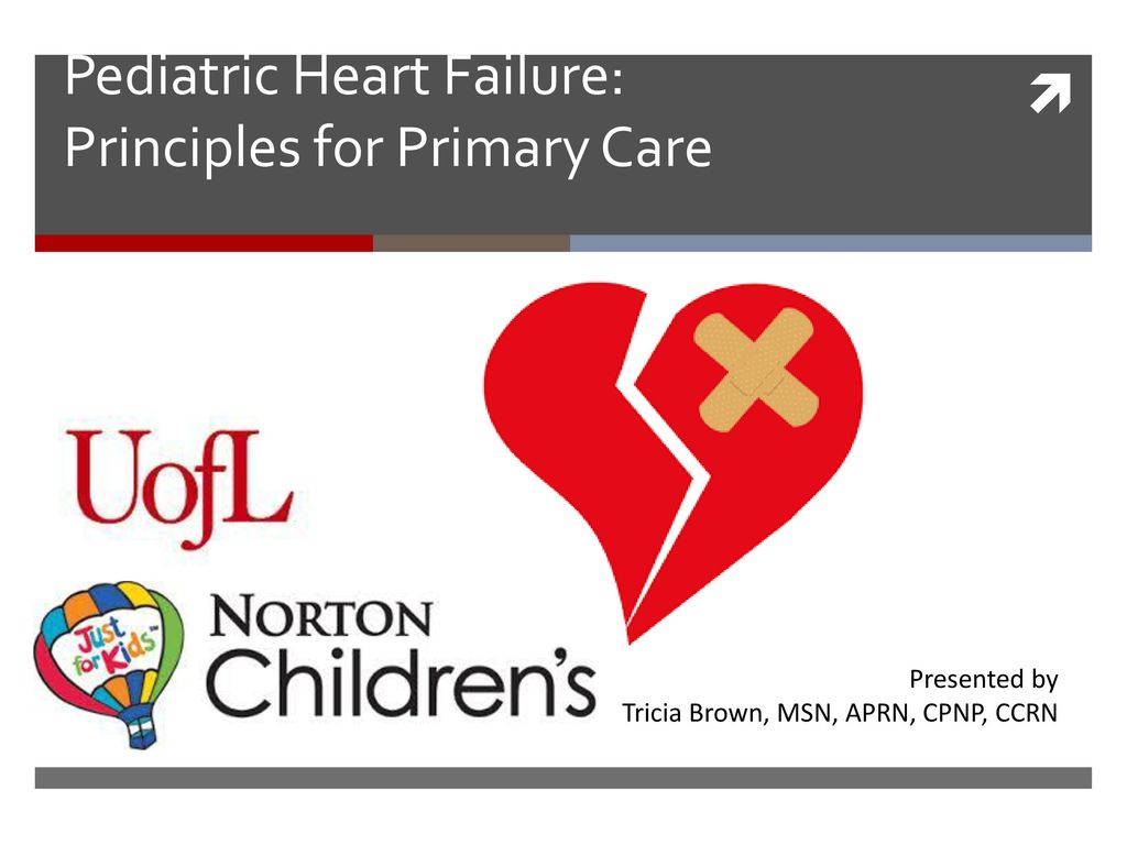 Pediatric Heart Failure Principles For Primary Care Ppt Download