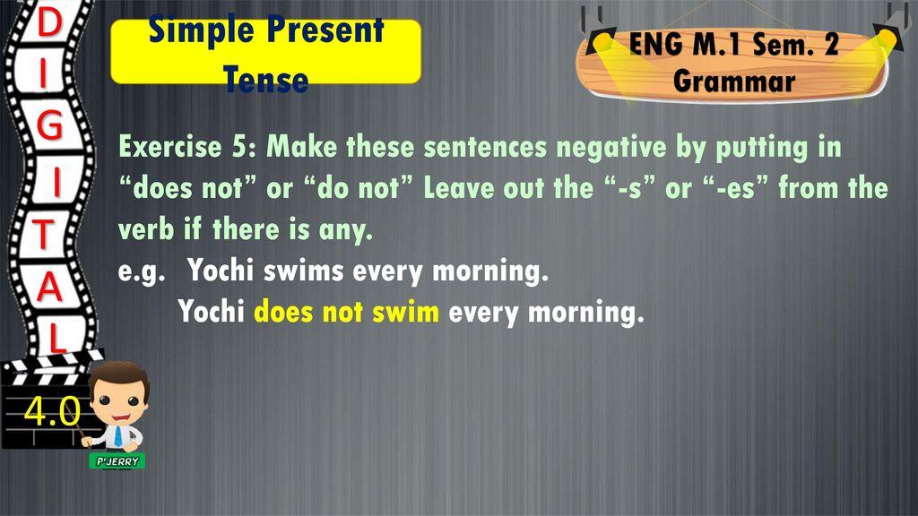 D I G I T A L 4 0 Simple Present Tense Eng M 1 Sem 2 Grammar Ppt Download