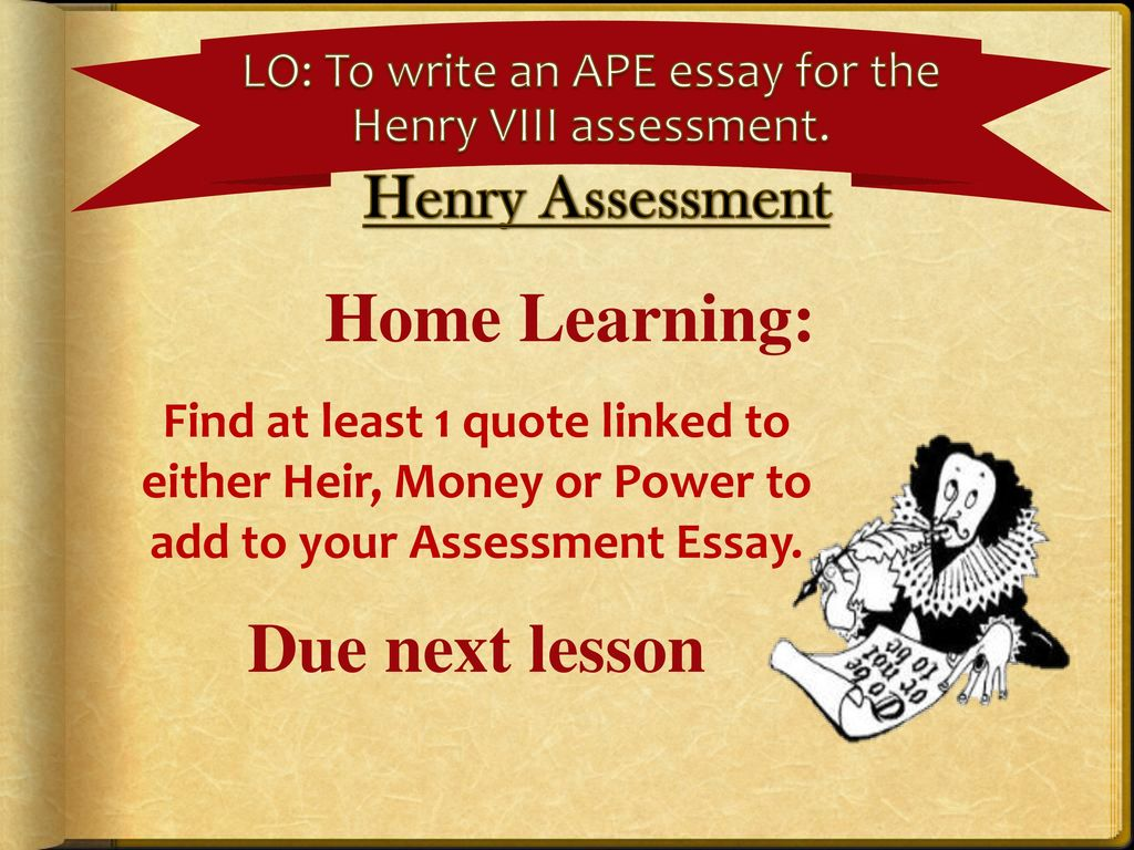 To Write An Ape Essay For The Henry Viii Assessment  Ppt Download Lo To Write An Ape Essay For The Henry Viii Assessment