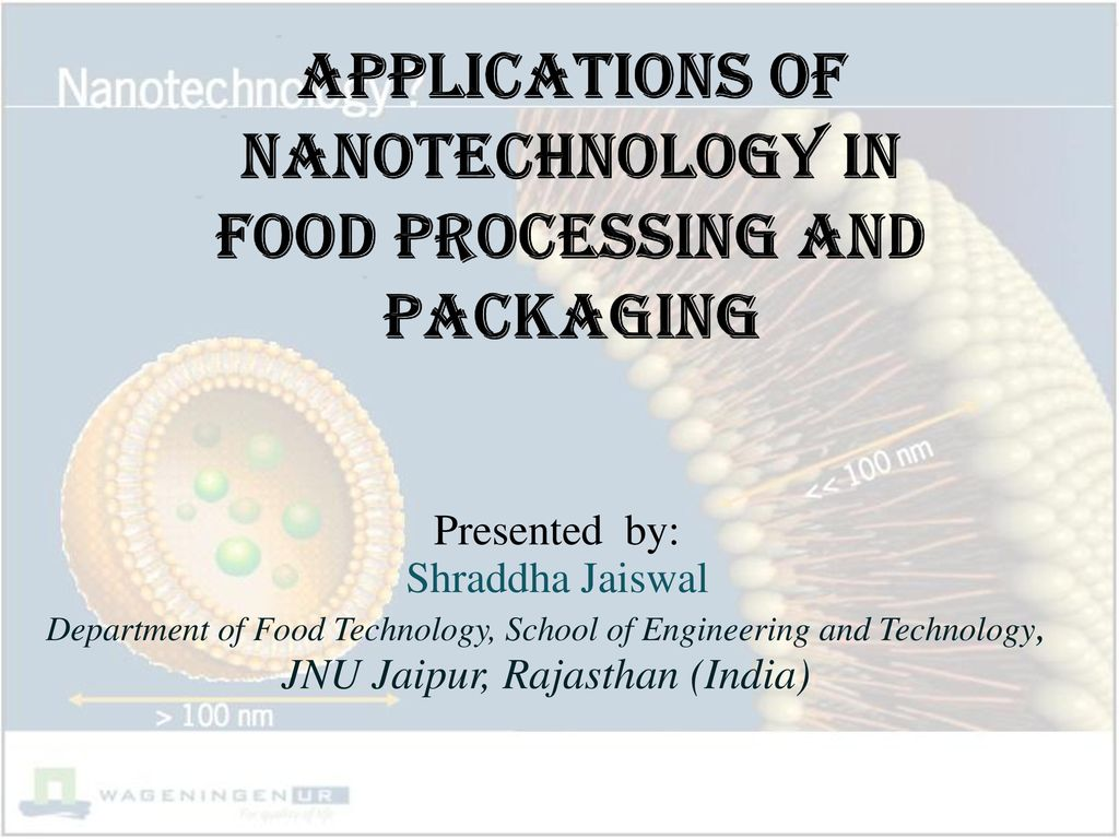 APPLICATIONS OF NANOTECHNOLOGY IN FOOD PROCESSING AND
