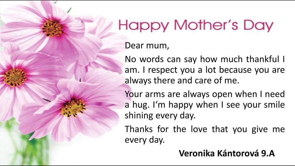 Happy Mothers Day I Wish You A Lot Of Love Kindness And Wealth On