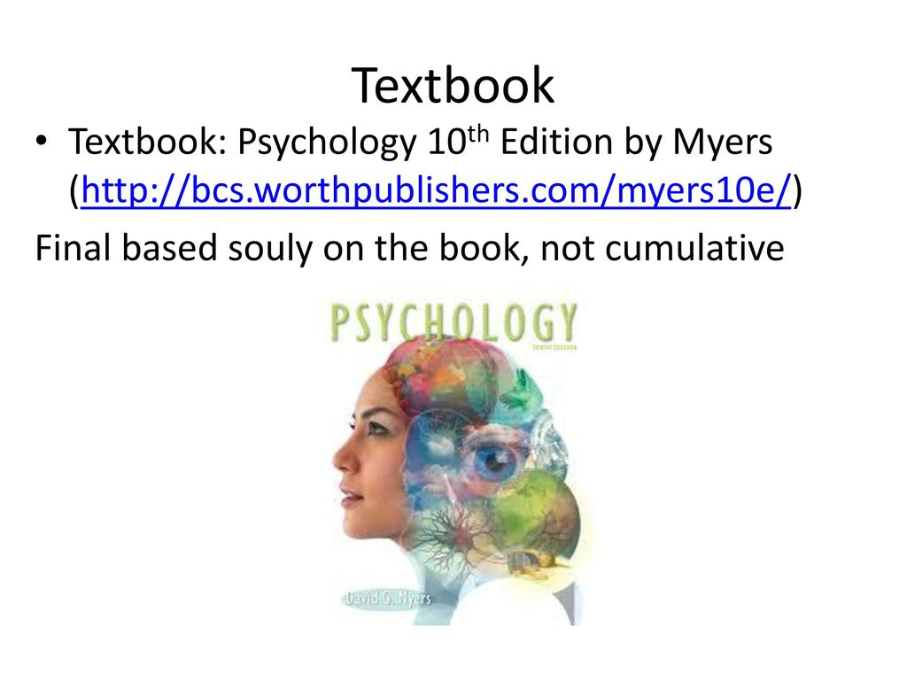 3 Textbook Textbook: Psychology 10th Edition by Myers ...