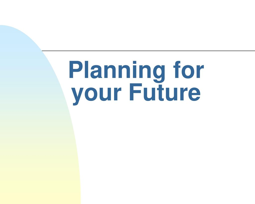 Discussion on this topic: Planning for Your Future, planning-for-your-future/