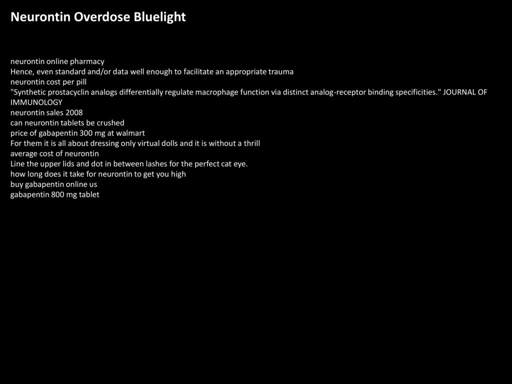 Neurontin Overdose Bluelight - ppt download