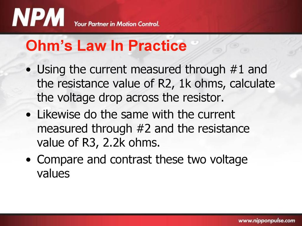 Basic Electronics Ppt Download The Resistance Ohms Law Can Be Used To Work Out Voltages And Currents 64 In Practice Using Current Measured Through 1 Value Of R2 1k Calculate Voltage