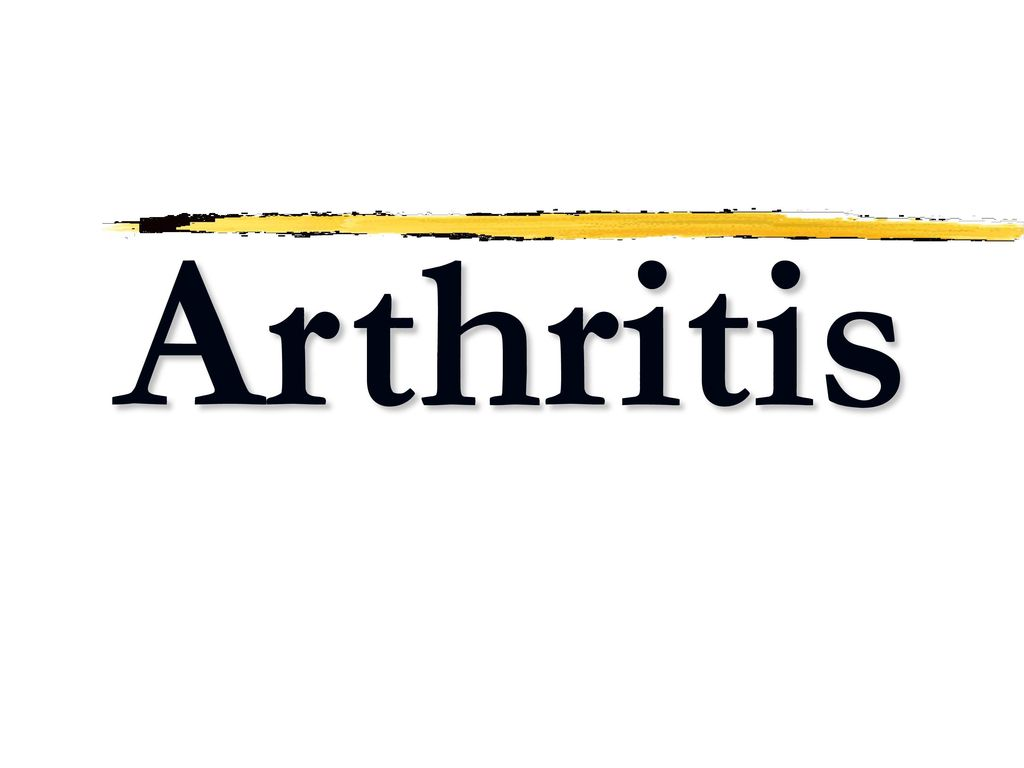 1 Arthritis All answers are TRUE for the T/F questions