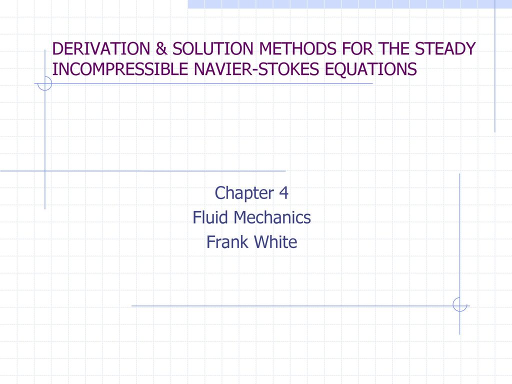 Chapter 4 Fluid Mechanics Frank White