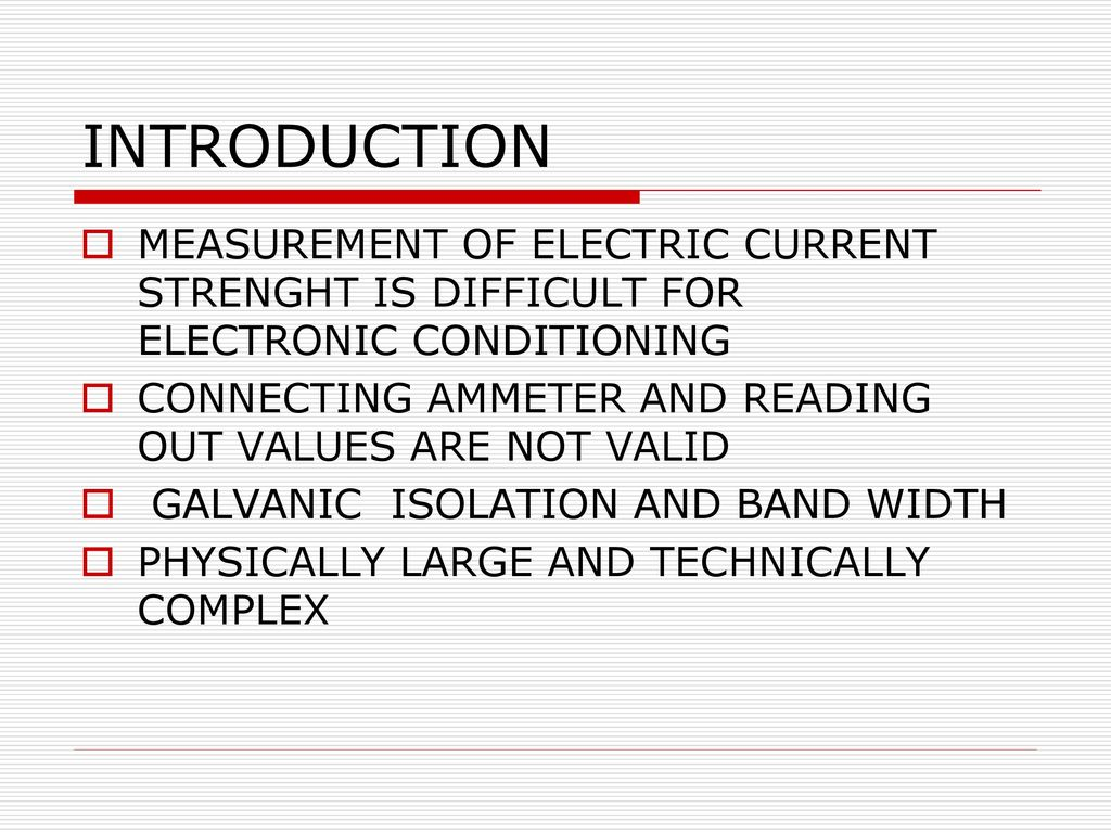 Universal Current Sensors Ppt Download Measurement And Amplification Electronics Electrical Introduction Of Electric Strenght Is Difficult For Electronic Conditioning