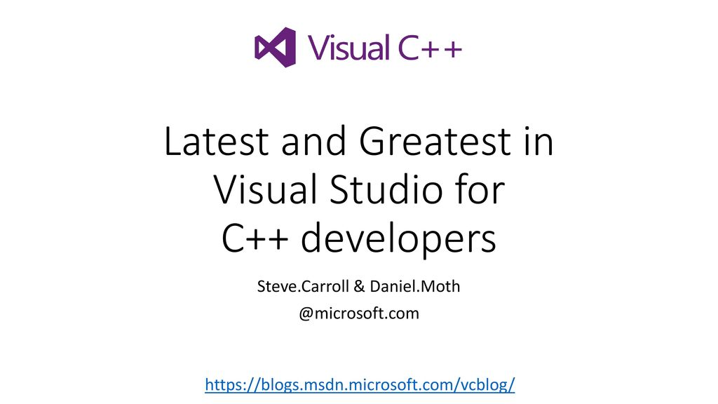 Latest and Greatest in Visual Studio for C++ developers