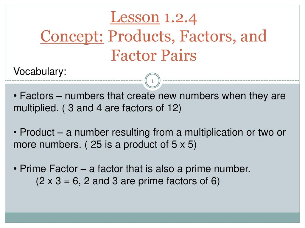 Lesson Concept: Products, Factors, and Factor Pairs - ppt download