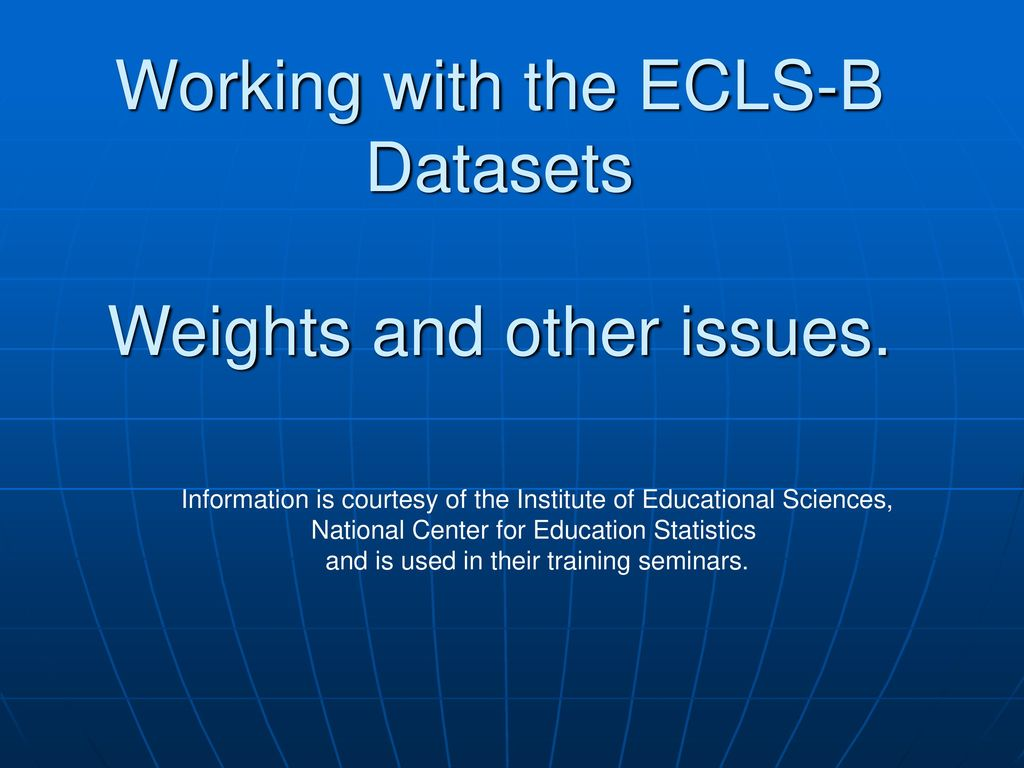 working with the ecls b datasets weights and other issues ppt rh slideplayer com