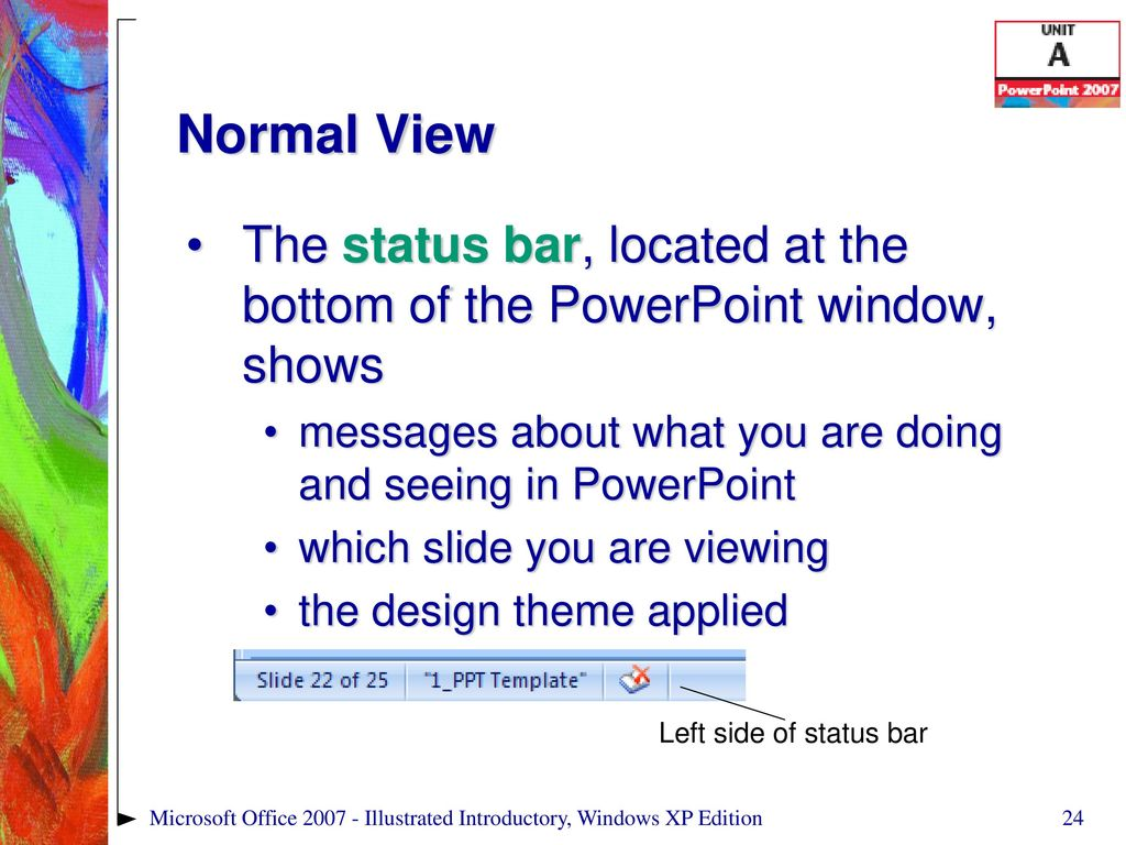 Microsoft office illustrated introductory windows xp edition ppt normal view the status bar located at the bottom of the powerpoint window shows toneelgroepblik Choice Image