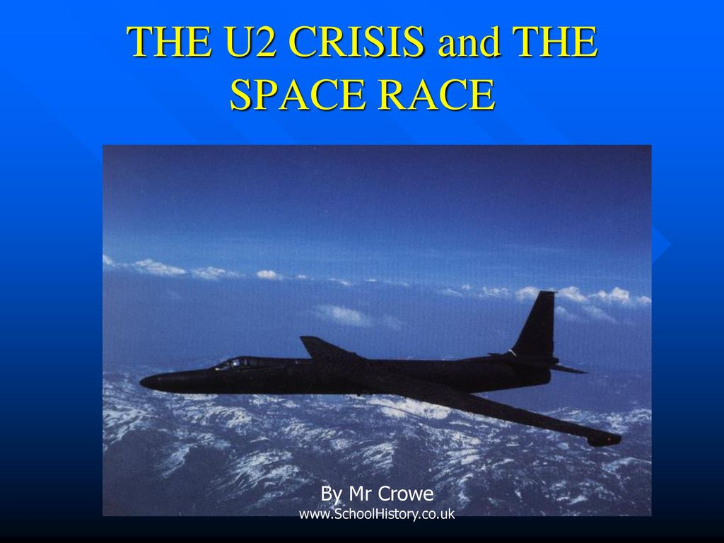 THE U2 CRISIS and THE SPACE RACE - ppt download