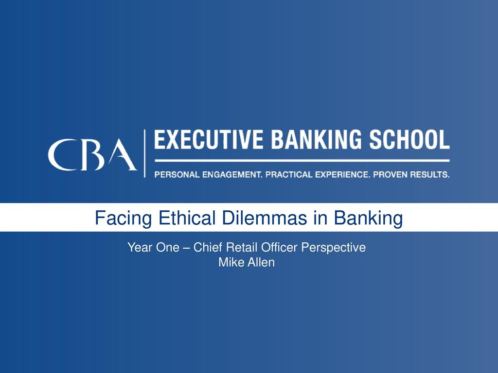 Facing Ethical Dilemmas in Banking - ppt download